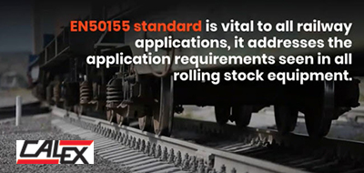 Calex Manufacturing explains EN50155 standard covering electronics in rolling stock for railway applications